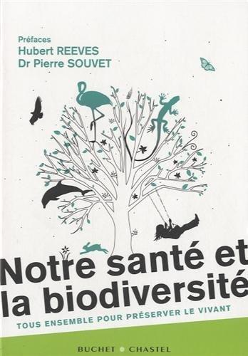 Notre santé et la biodiversité - Tous ensemble pour préserver le vivant de Collectif (5 avril 2013) Broché