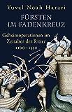 Fürsten im Fadenkreuz: Geheimoperationen im Zeitalter der Ritter 1100-1550