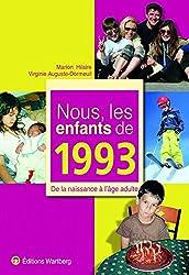 Nous, les enfants de 1993 : De la naissance à l'âge adulte