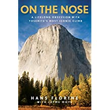 On the Nose: A Lifelong Obsession with Yosemite's Most Iconic Climb (English Edition)
