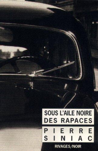 Sous l'aile noire des rapaces par Pierre Siniac