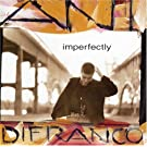 Imperfectly by Difranco, Ani (1994) Audio CD