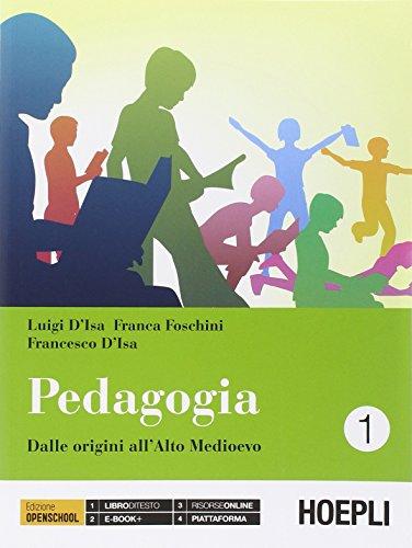 Pedagogia. Con e-book. Con espansione online. Per i Licei: 1