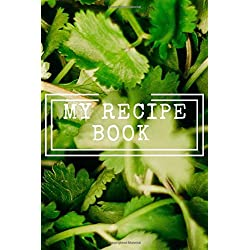 """My Recipe Book: Cooking Notepad for beginners and for professional chefs. Blank recipes book to write in. Save and organize Your best cooking recipe in journal, planner, notebook. (6"""" x 9"""" 110pages)"""