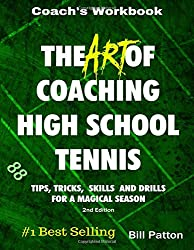 The Art of Coaching High School Tennis: Coach's Workbook