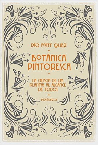 Botánica pintoresca: La ciencia de las plantas al alcance de todos (VARIOS) por Pío Font Quer