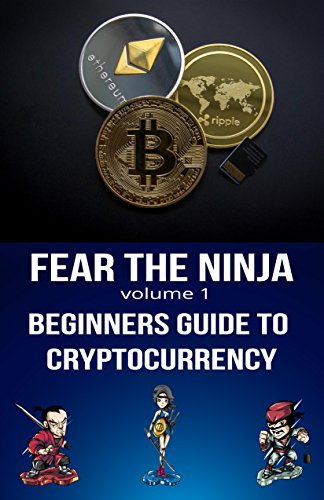 Fear the Ninja: Beginners Guide to Cryptocurrency (English ...