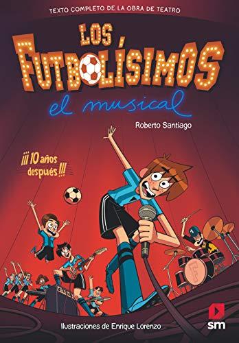Los Futbolísimos. El Musical por Roberto Santiago