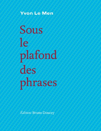 Sous le plafond des phrases par Yvon Le Men