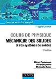 Mécanique des solides et des systèmes : Cours et exercices corrigés