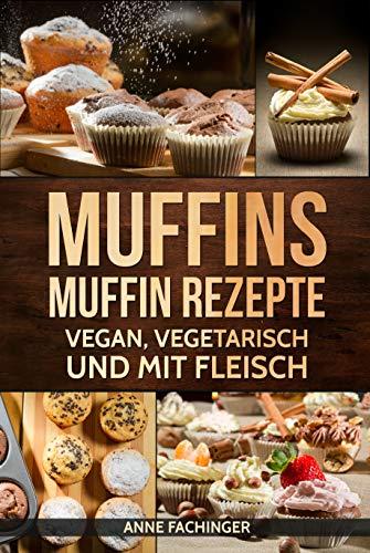 Vegan Muffins - Muffins Rezepte