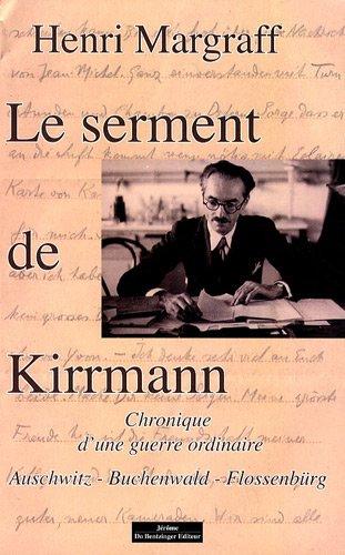 Le serment de Kirrmann : Chronique d'une guerre ordinaire Auschwitz, Buchenwald, Flossenbürg par Henri Margraff