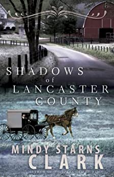 Shadows of Lancaster County by [Clark, Mindy Starns]