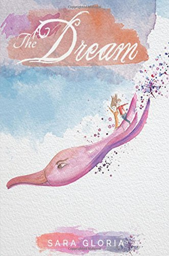 The Dream by Sara Gloria (2015-12-29)