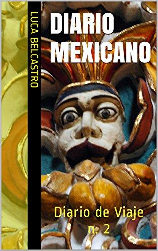 DIARIO MEXICANO: Diario de Viaje n. 2 (Diarios de Viaje de Luca Belcastro)