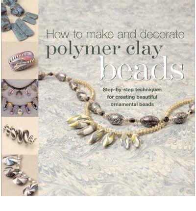 [(How to Make Polymer Clay Beads)] [ By (author) Carol Blackburn ] [February, 2007]