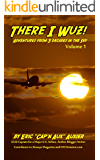 There I Wuz!: Adventures From 3 Decades in the Sky (English Edition)