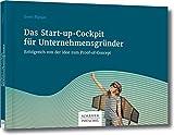 Das Start-up-Cockpit für Unternehmensgründer: Erfolgreich von der Idee zum Proof-of-Concept