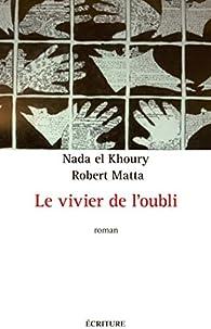 Le vivier de l'oubli par Nada el Khoury