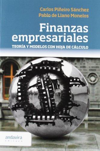 Finanzas empresariales.: Teoría y modelos con hoja de cálculo (Economia Y Empresa) por Carlos Piñeiro Sánchez