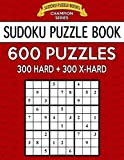 Sudoku Puzzle Book, 600 Puzzles, 300 HARD and 300 EXTRA HARD: Improve Your Game With This Two Level Book: Volume 23 (Sudoku Puzzle Books Champion Series)