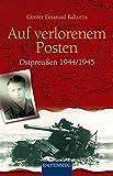 Auf verlorenem Posten - OSTPREUSSEN 1944/1945 - RAUTENBERG Verlag