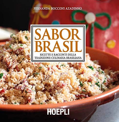 Sabor Brasil. Ricette e racconti della tradizione culinaria brasiliana