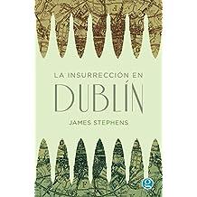 La insurrección de Dublín (Ensayo nº 63) (Spanish Edition)