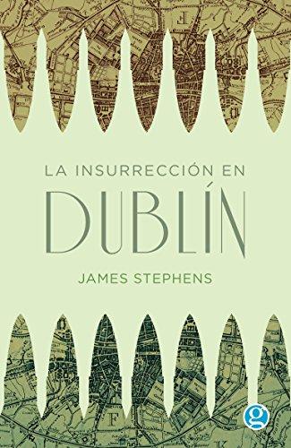 Descargar Libro La insurrección de Dublín (Ensayo nº 63) de James  Stephens