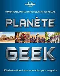 Planète Geek par Lonely Planet