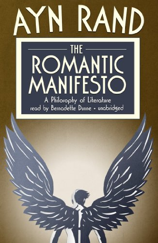 The Romantic Manifesto                 by Ayn Rand A Philosophy of Literature