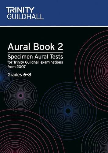 Aural: Aural: Specimen Aural Tests for Trinity College London Exams from 2007 (Trinity College London Theory of Music)