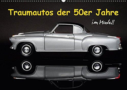 Traumautos der 50er Jahre im Modell (Wandkalender 2018 DIN A2 quer): Automobile Träume der Wirtschaftswunderzeit (Monatskalender, 14 Seiten ) ... [Apr 01, 2017] Huschka, Klaus-Peter