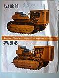 SVA DR 90 - SVA SR 45 TRATTORI VENDER Cingolati a motore Diesel - Caratteristiche Tecniche, VENDER - SOCIETA' ANONIMA COSTRUZIONI MILANO