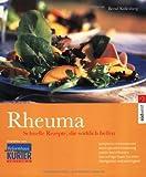 Rheuma. Schnelle Rezepte, die wirklich helfen