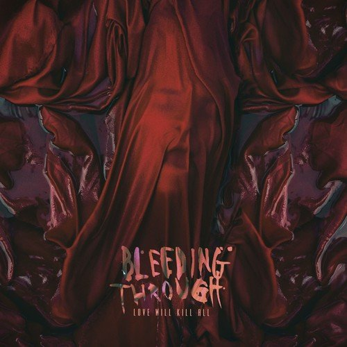 Bleeding Through: Love Will Kill All (Audio CD)