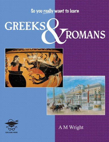 Greeks and Romans (Latin Ce): Written by A M Wright, 2011 Edition, (1st Edition) Publisher: Galore Park [Paperback]
