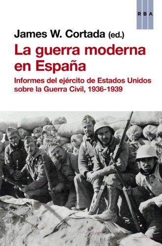 La guerra moderna en España (HISTORIA) por James W. Cortada