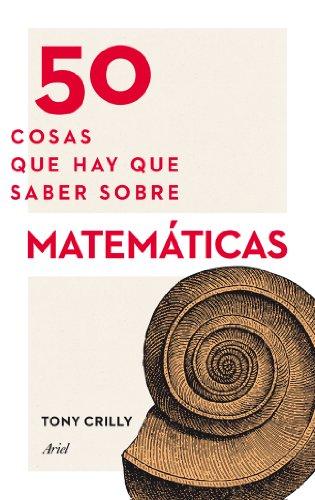 50 cosas que hay que saber sobre matemáticas por Tony Crilly