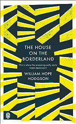 The House on the Borderland (Penguin Classics)