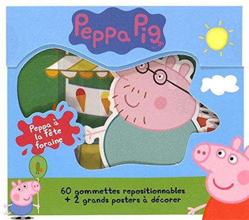 Peppa à la fête foraine : Contient 60 gommettes repositionnables et 2 grands posters à décorer