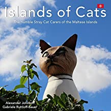 Islands of Cats - The Humble Stray Cat Carers of the Maltese Islands