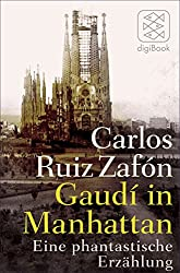 Gaudí in Manhattan: Eine phantastische Erzählung