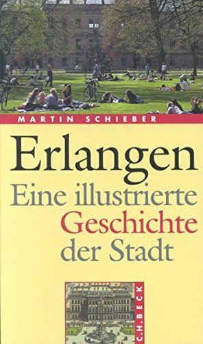 Erlangen. Eine illustrierte Geschichte der - Illustrierte Usa Eine Geschichte Der