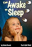 #2: Too Awake to Sleep: A Fun Christian Children's Book Teaching Kids Ages 1-7 to Ask God to Help Them Fall Asleep Using Animal Pictures. (Fun In God's Word 2)
