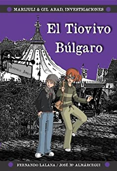 El tiovivo búlgaro (Marijuli & Gil Abad, investigaciones nº 2) de [Almárcegui, José Mª, Lalana, Fernando]