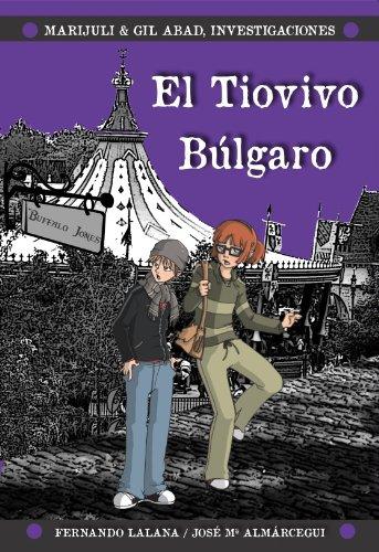 El tiovivo búlgaro (Marijuli & Gil Abad, investigaciones nº 2) por José Mª Almárcegui