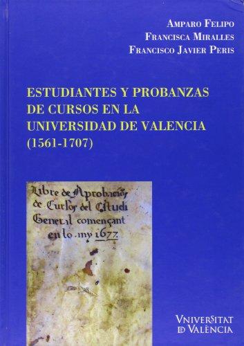 Descargar Libro Estudiantes y probanzas de cursos en la Universidad de Valencia (1561-1707) (Cinc Segles) de Amparo Felipo
