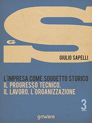 limpresa-come-soggetto-storico-il-progresso-tecnico-il-lavoro-lorganizzazione-vol-3-economia-e-finan