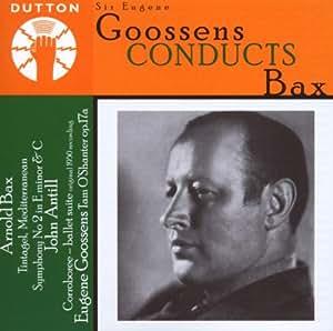 Eugene Goossens conducts Bax